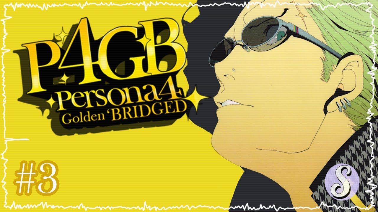 Persona 4 Golden 'Bridged – Episode 3