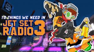 Top 10 Things We Need In Jet Set Radio 3 – FalseProof