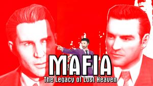 Mafia: The Legacy of Lost Heaven